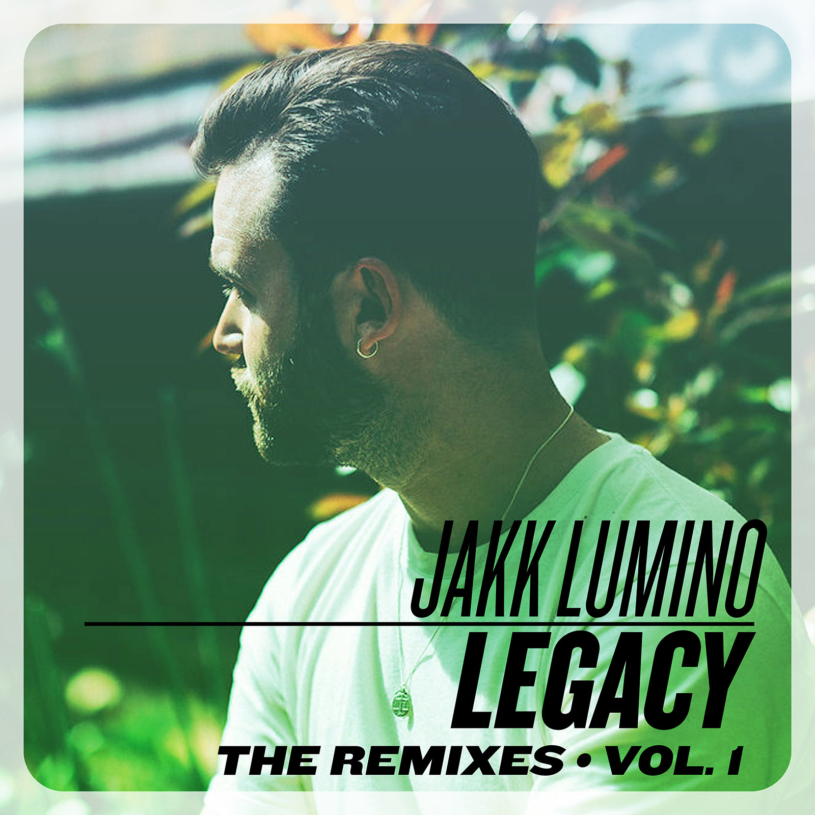 "Jakk Lumino - ""Legacy"" Remixes Vol. 1"