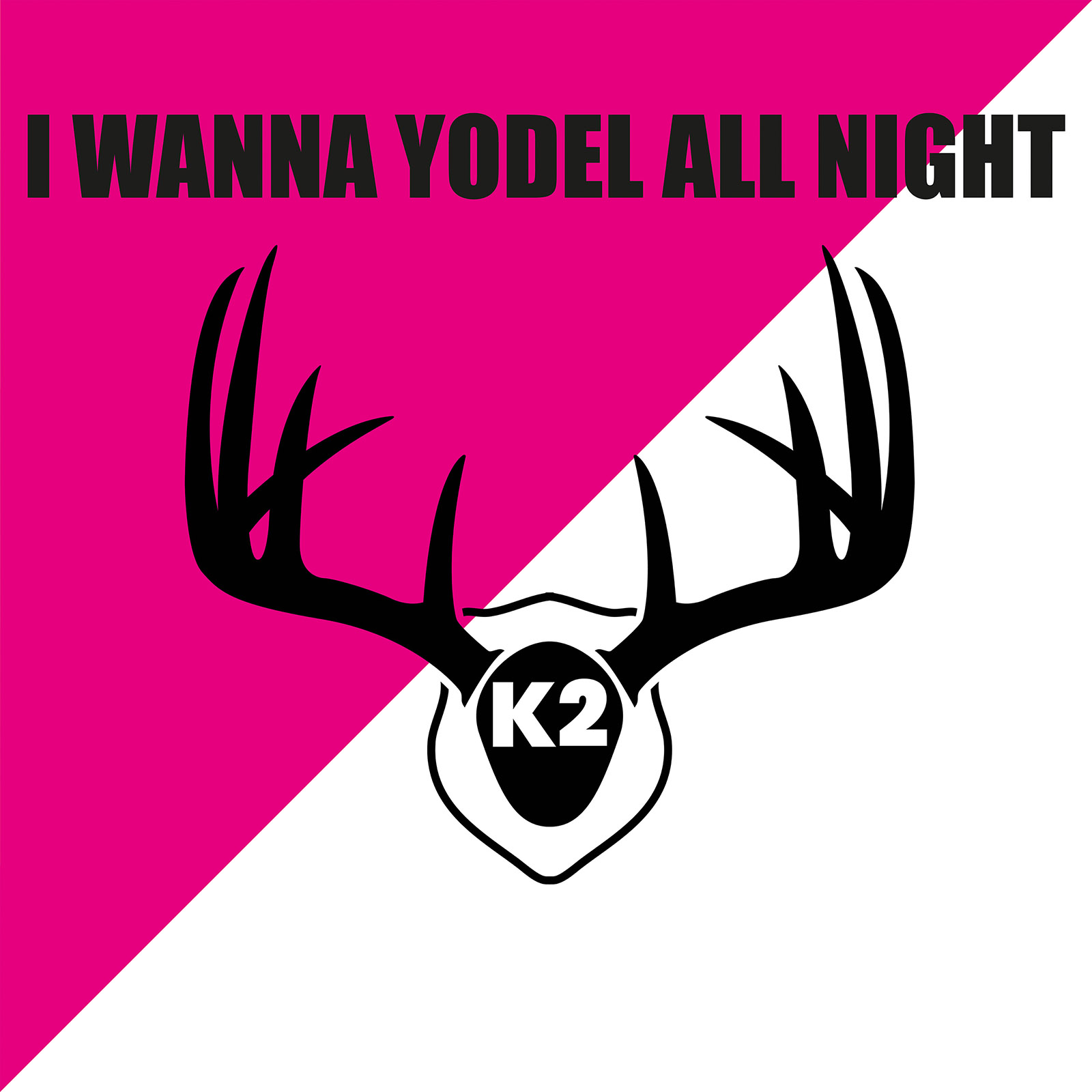 "K2 - ""I Wanna Yodel All Night"""