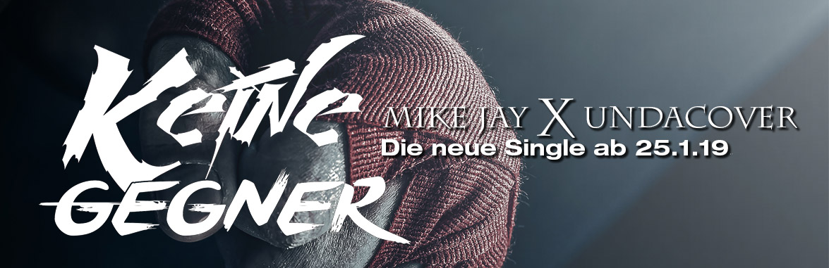 "Mike Jay & Undercover - ""Keine Gegner"""